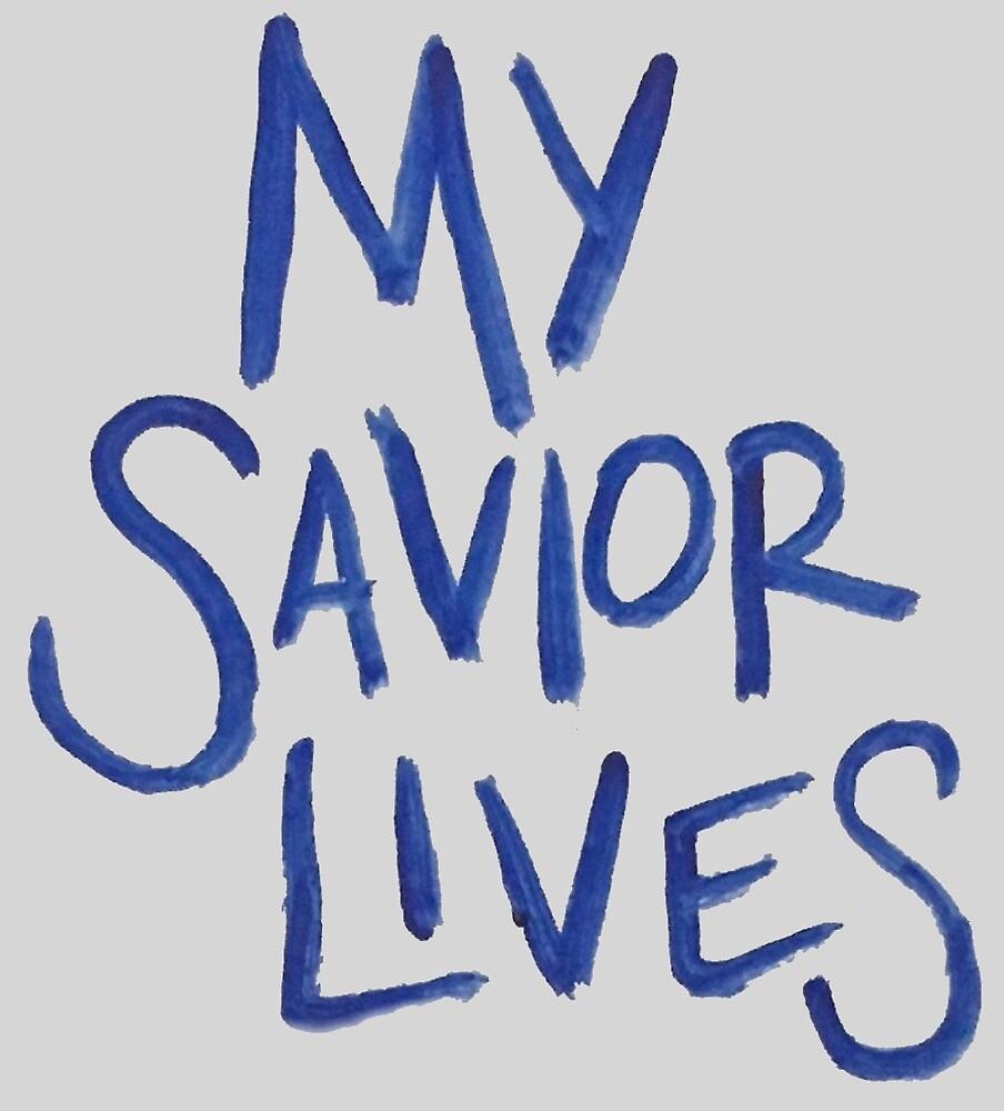 my savior lives by sofiasalinas