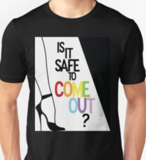 is it safe to come out? T-Shirt