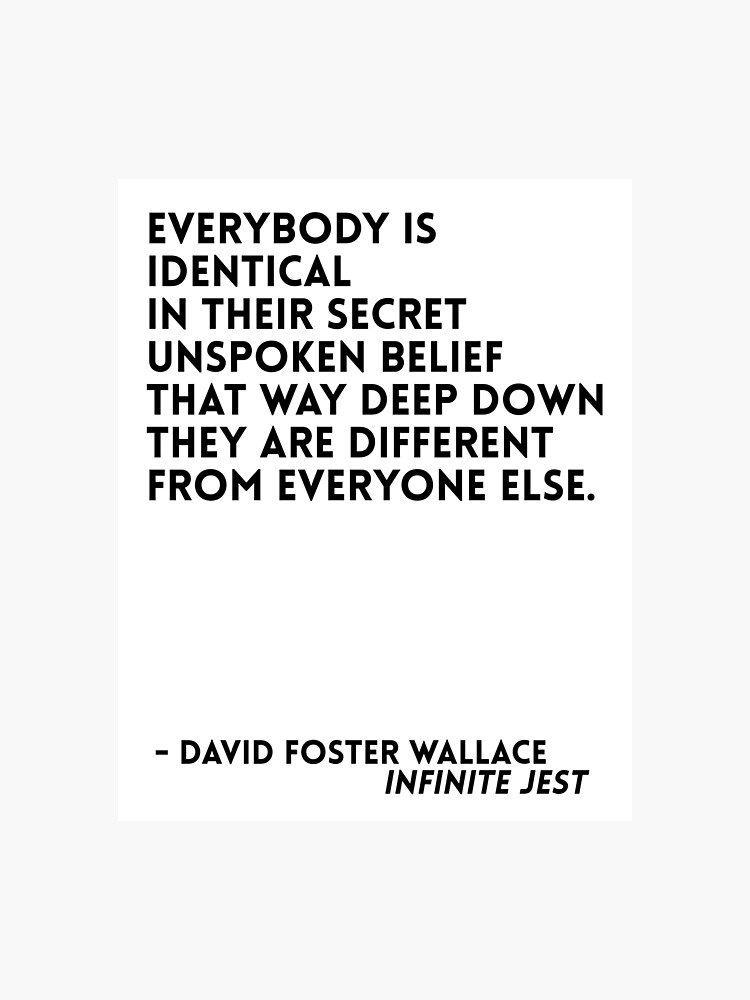 David Foster Wallace Quote | Photographic Print