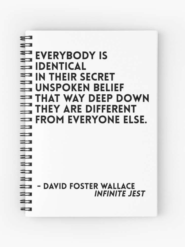 David Foster Wallace Quote | Spiral Notebook