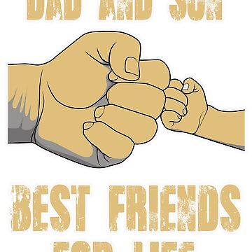 DAD AND SON BEST FRIEND FOR LIFE by designbook