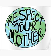Respect Your Mother Earth Hand Drawn Poster