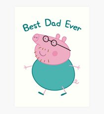 Peppa Pig, Daddy Pig, Best Dad Ever Art Print
