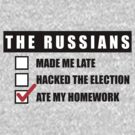 Funny Political The Russians Ate My Homework Trump by theartofvikki