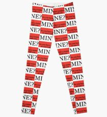 Do you have a name or can I call you mine? Leggings