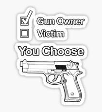 Gun Owner or Gun Victim - You Choose Sticker