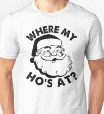 where my ho's at - santa - christmas Unisex T-Shirt