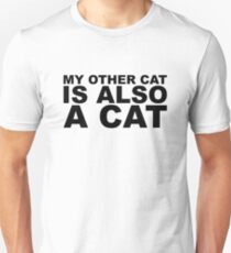 My Other Cat is also a Cat T-Shirt