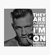 im focused on making history Photographic Print