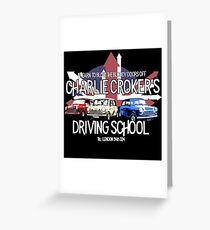 Charlie Croker's Driving School : Inspired by The Italian Job Greeting Card