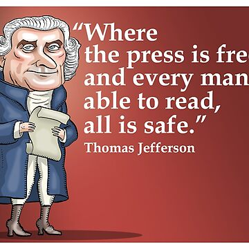 President Thomas Jefferson - Free Press by MacKaycartoons