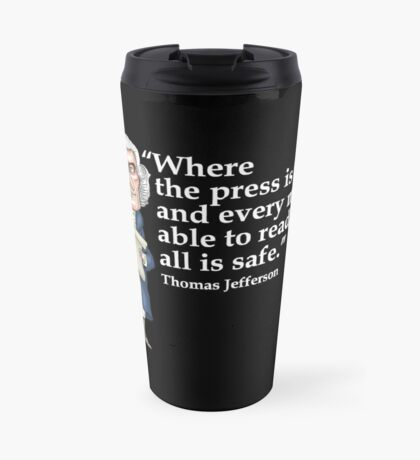 President Thomas Jefferson - Free Press Travel Mug