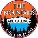 THE MOUNTAINS ARE CALLING AND I MUST GO HIKING CAMPING CLIMBING NATIONAL PARK by MyHandmadeSigns