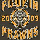 Fookin Prawns by Adho1982