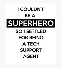 Sysadmin Super Hero Photographic Print