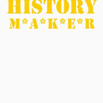 history maker, make a difference by hyperbrendan