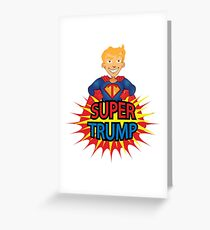 President Super Trump Greeting Card
