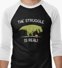 T-Rex The Struggle Is Real Funny Dinosaur T-Shirt