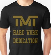 TMT HARD WORK DEDICATION Unisex T-Shirt