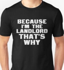 Because I'm The Landlord That's Why T Shirt Funny Saying T-Shirt