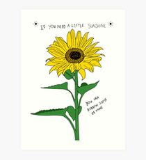 If You Need A Little Sunshine Art Print