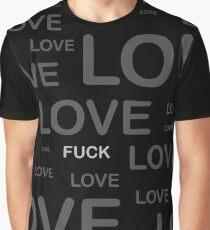 Love - Fu*k Graphic T-Shirt