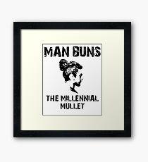 Man Buns: The Millennial Mullet! Framed Print