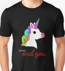 Imma End You Unicorn for dark backgrounds T-Shirt