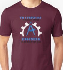 I'M A PROUD DAD OF FREAKING AWESOME ENGINEER YES SHE BOUGHT THIS SHIRT T-Shirt