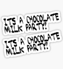 Its a chocolate milk party!  Sticker