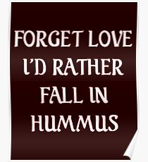 I'd Rather Fall in Hummus Poster
