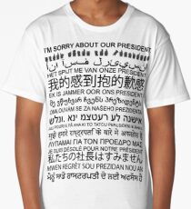 Sorry About Our President: Anti-Trump Protest Multiple Languages Long T-Shirt