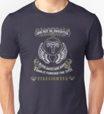 CAN NOT BE INHERITED BLOOD SWEAT AND TEARS I OWN IT FOREVER THE TITLE FIREFIGHTER Unisex T-Shirt
