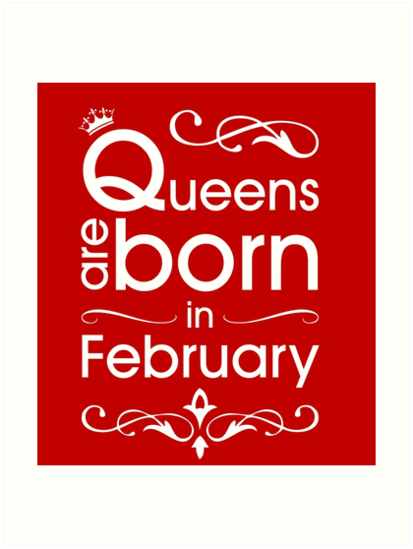 Queens Are Born In February Funny Birthday Gift