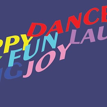 Happy Dance Sing Play Laugh Joy Create by Missman