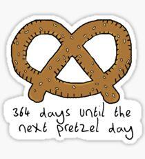 364 days until the next pretzel day the office Sticker