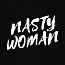 Nasty Woman by Kayla Nicole