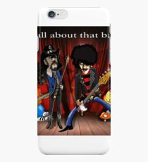 All about that bass iPhone 6 Case