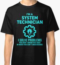 SYSTEM TECHNICIAN - NICE DESIGN 2017 Classic T-Shirt