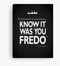 I Know It Was You Fredo Canvas Print