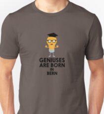 Geniuses are born in BERN Rk0o6 T-Shirt