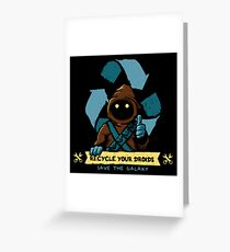Recycle your droids - Jawa Greeting Card