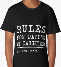 Rules For Dating My Daughter Art Design Long T-Shirt
