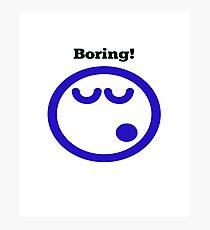 Boring! Emoticon Photographic Print