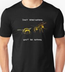 Don't start nothing - hymenoptera edition (for dark shirts) Unisex T-Shirt