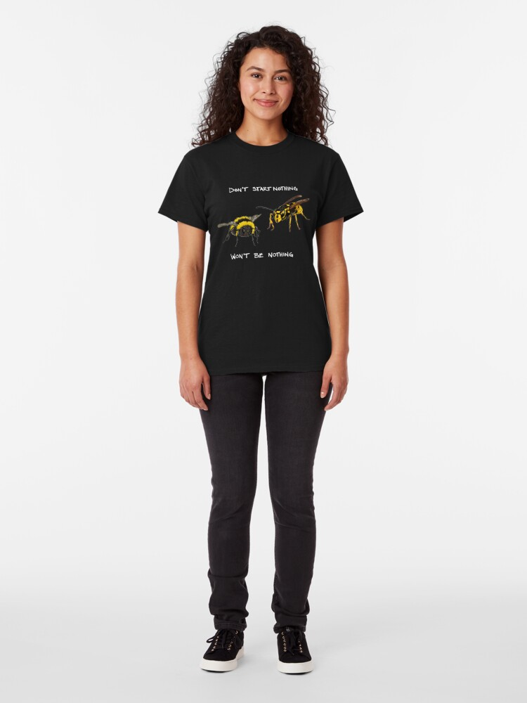 Alternate view of Don't start nothing - hymenoptera edition (for dark shirts) Classic T-Shirt