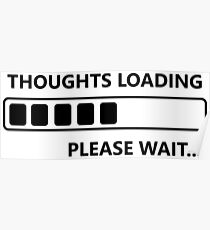 Thoughts Loading (b) Poster