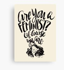 Are You A Feminist? Canvas Print