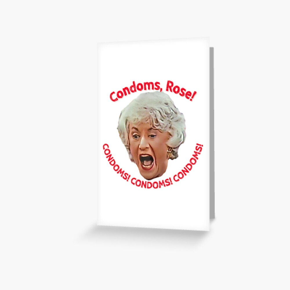 Golden Girls- Condoms, Rose! Greeting Card