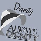 Dignity by TEWdream